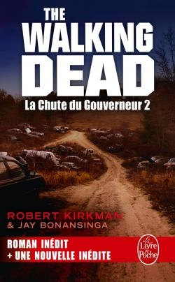 Couverture The Walking Dead (roman), tome 4 : La Chute du Gouverneur 2