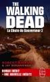 Couverture The walking dead (roman), tome 4 : La chute du gouverneur, partie 2 Editions Le Livre de Poche 2014