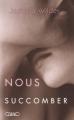Couverture Nous succomber Editions Michel Lafon 2014