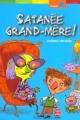 Couverture Satanée grand-mère! Editions Le Livre de Poche (Jeunesse - Humour) 2007