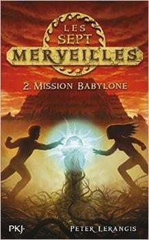 Couverture Les sept merveilles, tome 2 : Mission Babylone