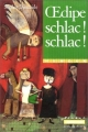 Couverture Oedipe, schlac ! schlac ! Editions Casterman 2002