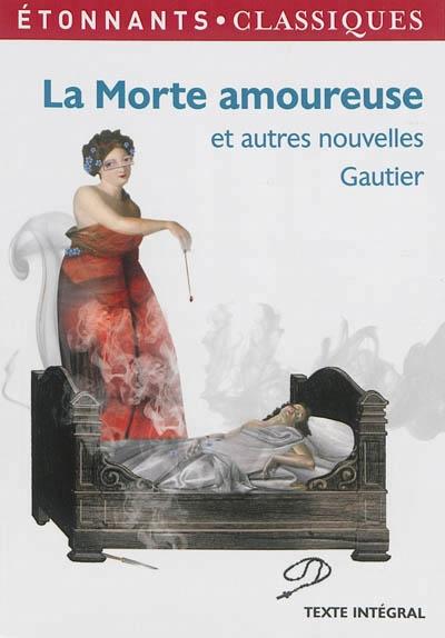 Couverture La morte amoureuse et autres contes/nouvelles fantastiques