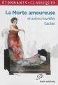 Couverture La morte amoureuse et autres contes/nouvelles fantastiques Editions Flammarion (GF - Etonnants classiques) 2014