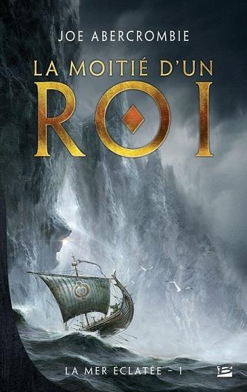 Couverture La Mer éclatée, tome 1 : La moitié d'un roi