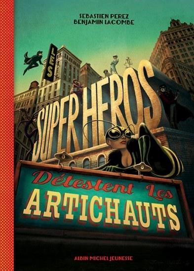 Couverture Les super-héros détestent les artichauts