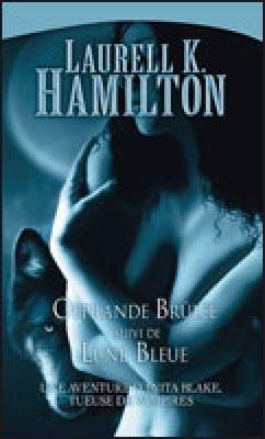 Couverture Anita Blake, tomes 07 et 08 : Offrande Brûlée suivi de Lune Bleue