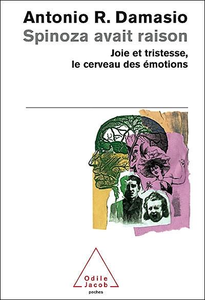 Couverture Spinoza avait raison : Joie et tristesse, le cerveau des émotions