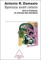 Couverture Spinoza avait raison : Joie et tristesse, le cerveau des émotions Editions Odile Jacob (Sciences) 2005