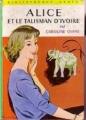 Couverture Alice et le talisman d'ivoire Editions Hachette (Bibliothèque verte) 1961