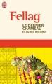 Couverture Le dernier chameau et autres histoires Editions J'ai lu (Nouvelles) 2004