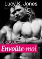 Couverture Envoûte-moi, tome 1 Editions Addictives 2014