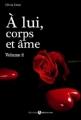 Couverture A lui, corps et âme, intégrale, tome 2 Editions Addictives 2014