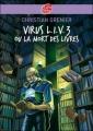 Couverture Virus L.I.V. 3 ou la mort des livres Editions Le Livre de Poche (Jeunesse) 2007