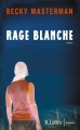 Couverture Rage blanche Editions JC Lattès (Thrillers) 2014