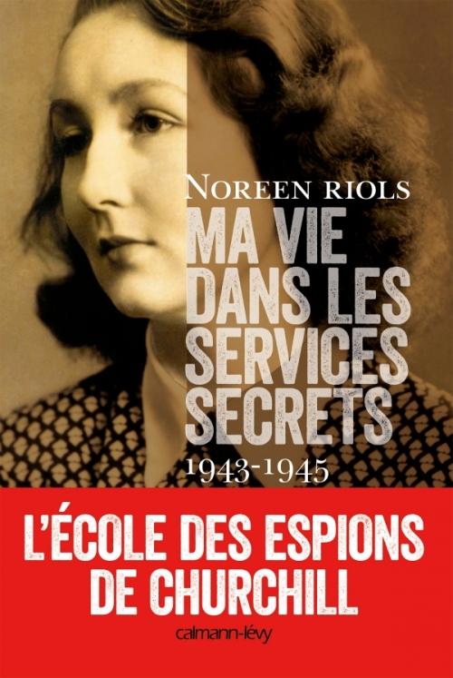 Couverture Ma vie dans les services secrets : 1943-1945