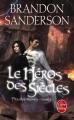 Couverture Fils-des-brumes, tome 3 : Le héros des siècles Editions Le Livre de Poche (Orbit) 2013