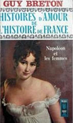 Couverture Histoires d'amour de l'Histoire de France, tome 7 : Napoléon et les femmes