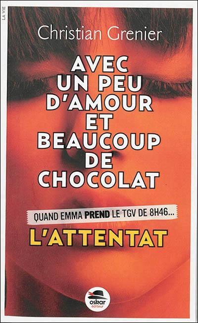 Couverture Avec un peu d'amour et beaucoup de chocolat, tome 1 : L'attentat