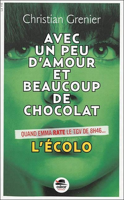 Couverture Avec un peu d'amour et beaucoup de chocolat, tome 2 : L'écolo