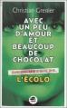 Couverture Avec un peu d'amour et beaucoup de chocolat, tome 2 : L'écolo Editions Oskar 2014