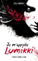 Couverture Je m'appelle Lumikki, tome 1 : Rouge comme le sang Editions Hachette (Black Moon) 2014