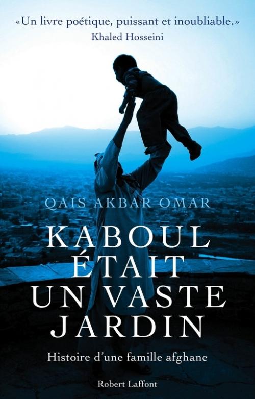 Couverture Kaboul était un vaste jardin : Histoire d'une famille afghane