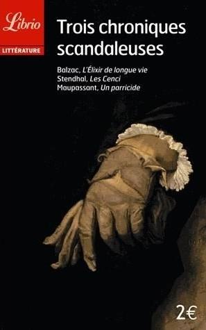 Couverture Trois chroniques scandaleuses : L'élixir de longue vie, Les Cenci, Un parricide