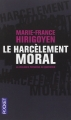 Couverture Le harcèlement moral : La violence perverse au quotidien Editions Pocket 2011
