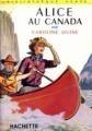 Couverture Alice au Canada / Alice chercheuse d'or Editions Hachette (Bibliothèque verte) 1953
