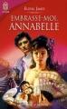 Couverture Les soeurs Essex, tome 2 : Embrasse-moi Annabelle Editions J'ai lu (Pour elle - Aventures & passions) 2007