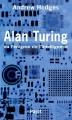 Couverture Alan Turing ou l'énigme de l'intelligence Editions Payot 2004