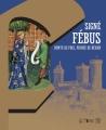 Couverture Signé Fébus comte de Foix, prince de Béarn Editions Somogy éditions d'Art 2014