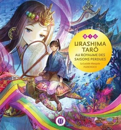 Couverture Urashima Tarô au royaume des saisons perdues