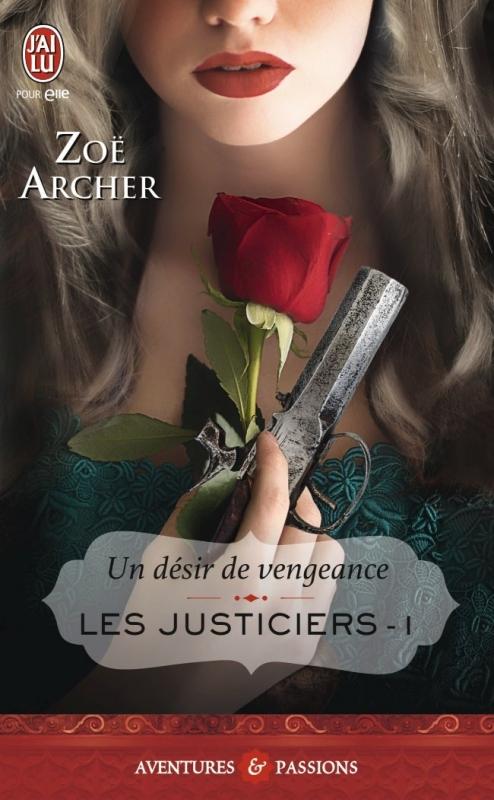 Couverture Les justiciers, tome 1 : Un désir de vengeance