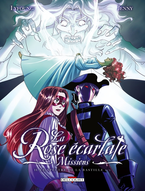 Couverture La Rose écarlate : Missions, tome 2 : Le Spectre de la Bastille, partie 2