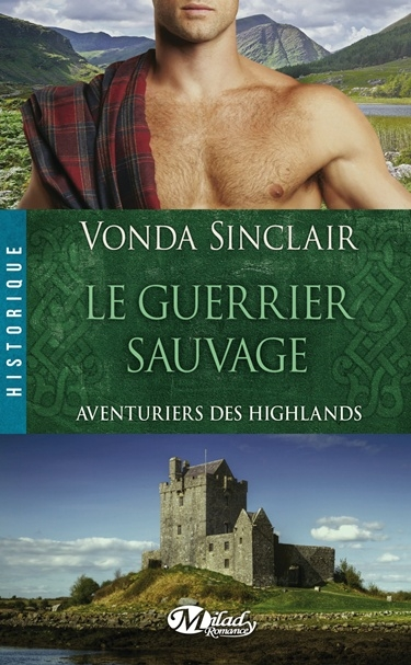 Couverture Aventuriers des Highlands, tome 1 : Le Guerrier Sauvage