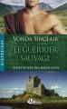 Couverture Aventuriers des Highlands, tome 1 : Le Guerrier Sauvage Editions Milady (Romance - Historique) 2014