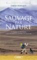 Couverture Sauvage par nature Editions Michel Lafon 2014