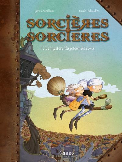 Couverture Sorcières sorcières (BD), tome 1 : Le mystère du jeteur de sorts
