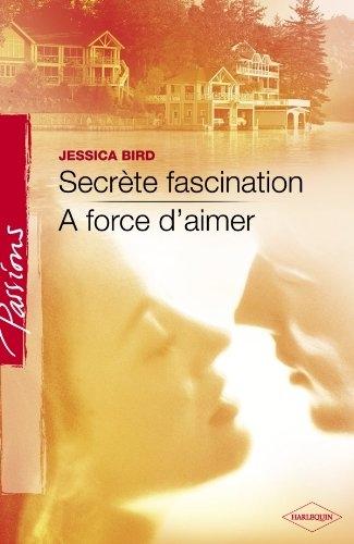 Couverture Secrète fascination, A force d'aimer