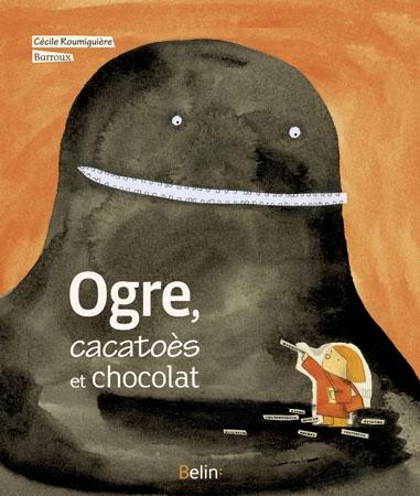Couverture Ogre, cacatoès et chocolat