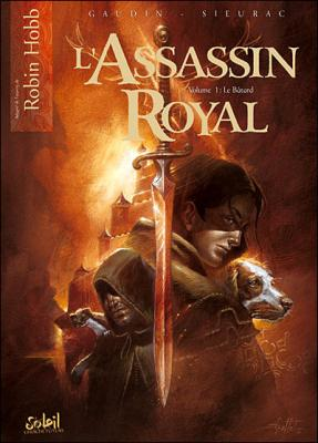 Couverture L'Assassin Royal (BD), tome 1 : Le Bâtard