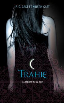 Couverture La Maison de la nuit, tome 2 : Trahie