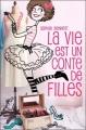 Couverture La Vie est un conte de filles, tome 1 Editions Hachette (Planète filles) 2010