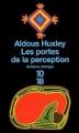 Couverture Les portes de la perception Editions 10/18 (Domaine étranger) 2001