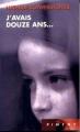 Couverture J'avais douze ans... Editions France Loisirs (Piment) 1990