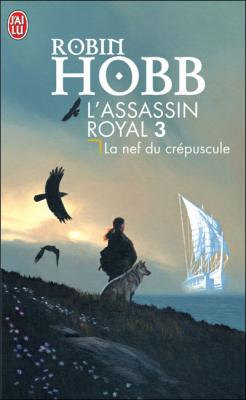 Couverture L'Assassin Royal, tome 03 : La Nef du crépuscule