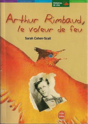 Couverture Arthur Rimbaud : Le voleur de feu