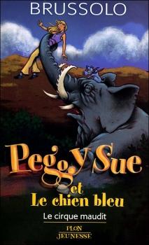 Couverture Peggy Sue et le chien bleu, tome 2 : Le cirque maudit